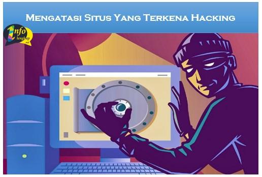 Mengatasi Situs Yang Terkena Hacking dan Deface