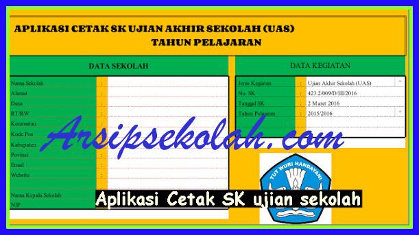 Download Contoh Aplikasi Cetak SK Kegiatan Ujian Sekolah Semua Jenjang Versi 2017
