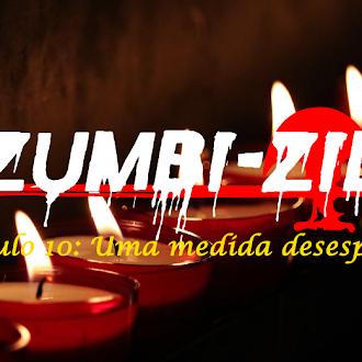Zumbi-Zil - Capítulo 10: Uma medida desesperada
