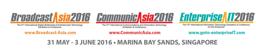 2016 edition of CommunicAsia, EnterpriseIT and BroadcastAsia