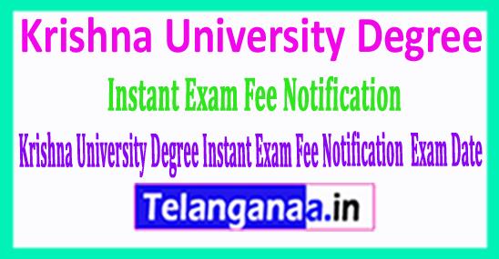 Krishna University Degree 2018 Instant Exam Fee Notification