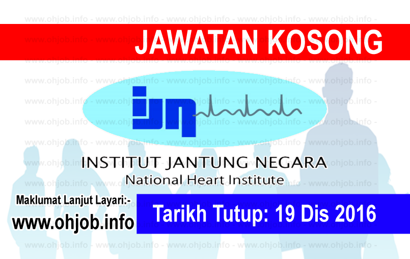 Jawatan Kerja Kosong Institut Jantung Negara (IJN) logo www.ohjob.info disember 2016