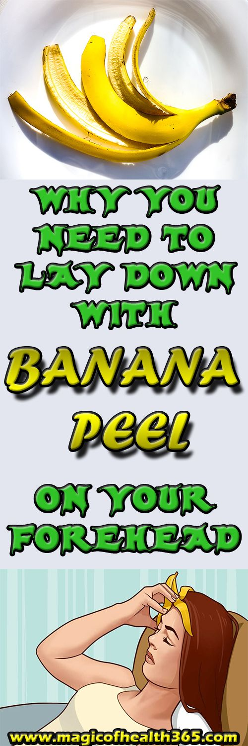 WHY YOU NEED TO LAY DOWN WITH BANANA PEEL ON YOUR FOREHEAD