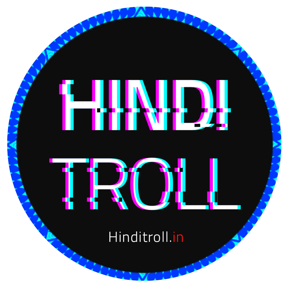 HindiTroll.in | Best Multi Language Media Platform For Viral and Original Contents