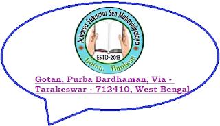 Acharya Sukumar Sen Mahavidyalaya, Gotan, Purba Bardhaman, Via - Tarakeswar - 712410, West Bengal