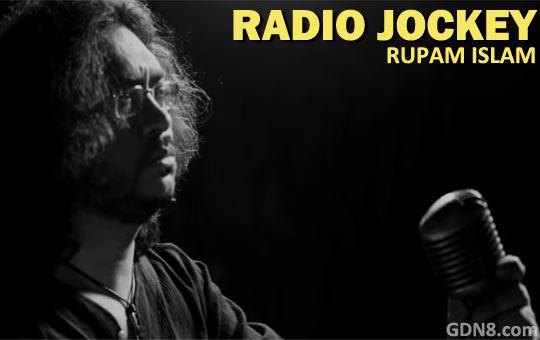 RADIO JOCKEY - Rupam Islam