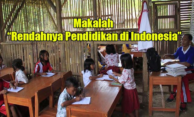 Makalah Rendahnya Pendidikan di Indonesia