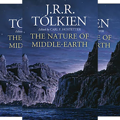 J.R.R. Tolkien's Book: THE NATURE OF MIDDLE-EARTH (464 Pages) - Edited by Carl F. Hostetter - Mythology and Sorcery Fantasy