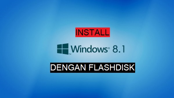 Cara Install Windows 8.1 dengan Flashdisk tanpa kehilangan data 1
