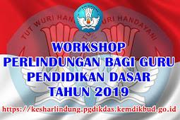 WORKSHOP PERLINDUNGAN BAGI GURU DIKDAS 2019
