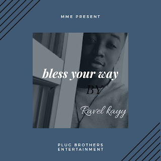 Ravel Kayy - Bless Your Way