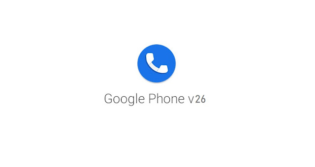 Google Phone v26.0 APK Update to Download With Call Screen & Visual Voicemail support
