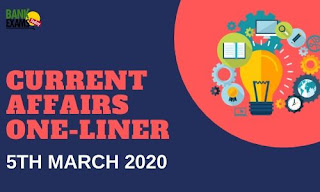 Current Affairs One-Liner: 5th March 2020
