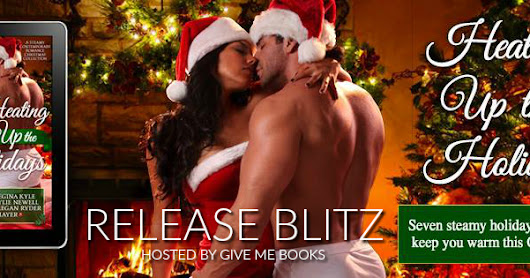 Release Blitz: Heating Up the Holidays (various authors) & Giveaway