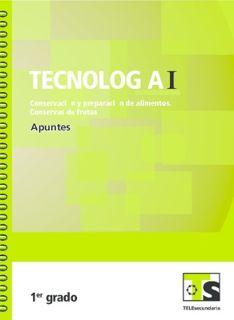 Libro de TelesecundariaTecnología I Conservación y Preparación de Alimentos Conservas de frutasPrimer grado2016-2017