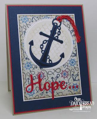 ODBD You Anchor Me Stamp/Die Duos, ODBD Rope Background, ODBD Nautical Paper Collection, ODBD Custom Faith, Hope, and Love Dies, ODBD Custom Pierced Rectangles Dies, ODBD Custom Pierced Circles Dies, ODBD Anchor the Soul, Card Designer Angie Crockett