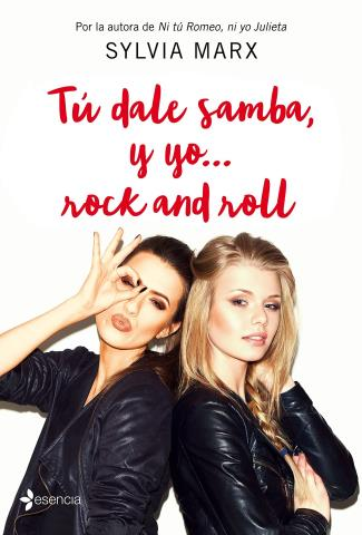 Tú dale samba, y yo... rock and roll