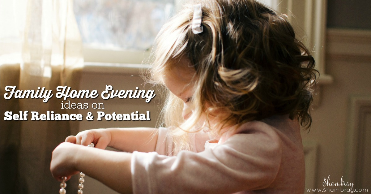 shambray family home evening ideas on self reliance potential