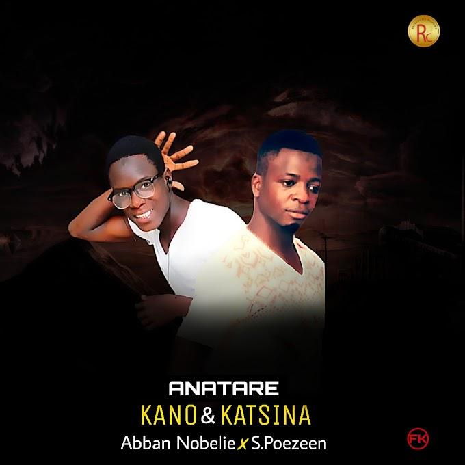 Ana Tare Kano & Katsina music   Abba Nobelie x S-poezeen