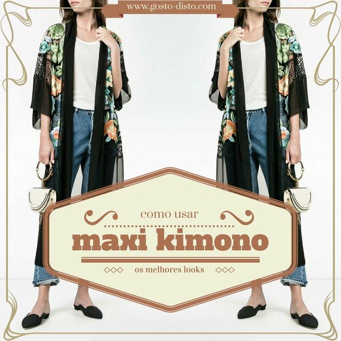 Como usar maxi quimono ou quimono longo – 39 ideias descoladas