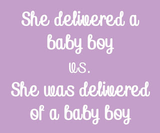 "As regards childbirth, is it correct or wrong to say ""The woman delivered a baby boy""? Find out!"