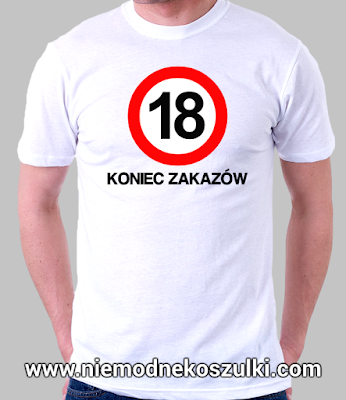 Koszulka 18 - koniec zakazów, prezent na osiemnastkę