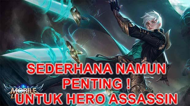 7 Tips Sederhana Bermain Mobile legends Namun Penting untuk Hero Assassin
