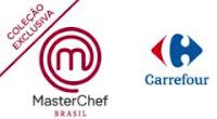 Promoção Coleção Masterchef no Carrefour Brasil carrefour.com.br/colecao-masterchef