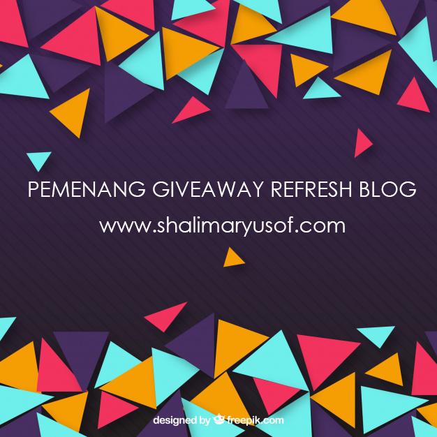 PEMENANG GIVEAWAY REFRESH BLOG SHALIMARYUSOF.COM