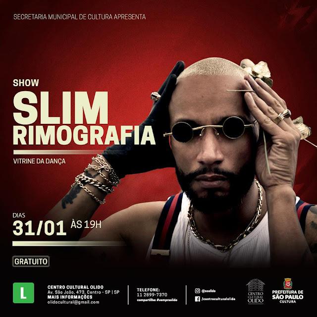 Slim Rimografia abre agenda 2019 com show gratuito na Galeria Olido (SP) - 31/1