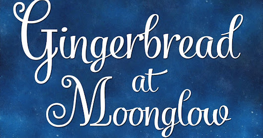 NEW BOOK TOUR SIGN UPS - November  Gingerbread at Moonglow by Deborah Garner (A Christmas Novella with cookie recipes!)