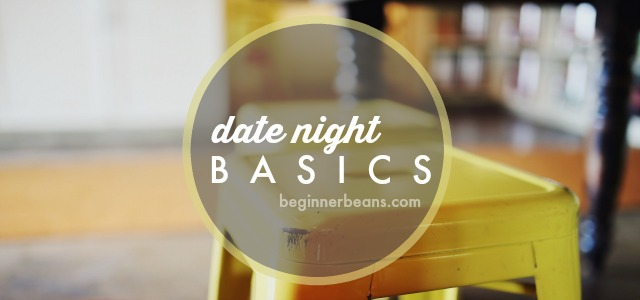 Date Night Basics