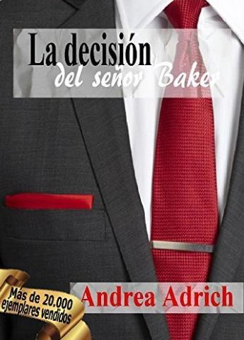 La decisión del señor Baker - Andrea Adrich