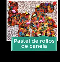 PASTEL DE ROLLOS DE CANELA