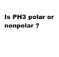 Is PH3 polar or nonpolar ?