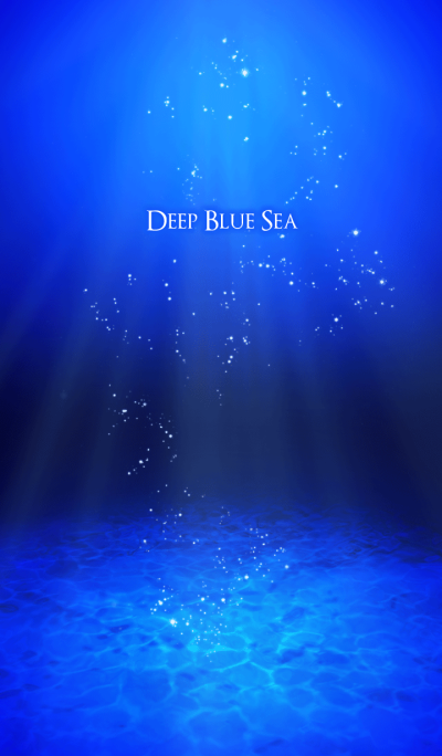 Deep blue sea.
