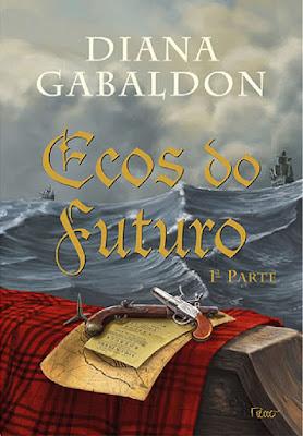 #Resenha: Outlander - Ecos do Futuro (Diana Gabaldon)