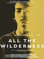 All the Wilderness (2014) online y gratis