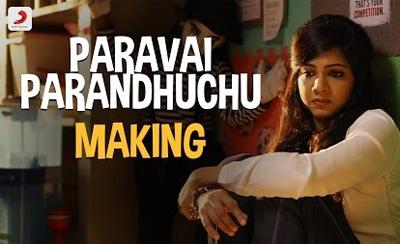 Kadhalum Kadanthu Pogum – Paravai Parandhuchu Making Video | Vijay Sethupathi | Santhosh Narayanan