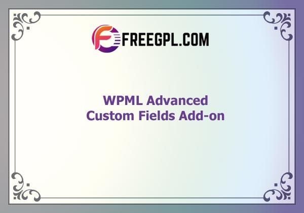 WPML Advanced Custom Fields Add-on Nulled Download Free