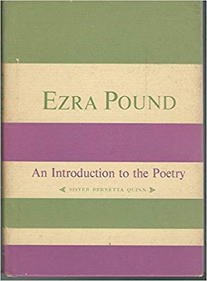 Ezra Pound: an Introduction to the Poetry by Sister Bernetta Quinn