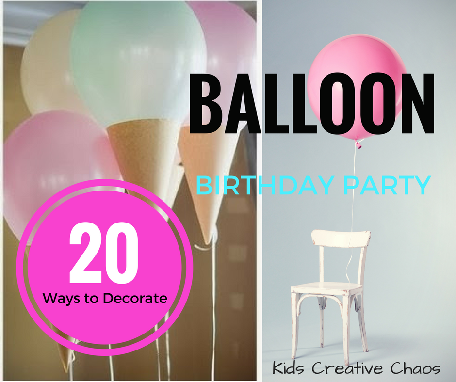 20 ideas and activities to plan and decorate for a balloon for What to do with balloons