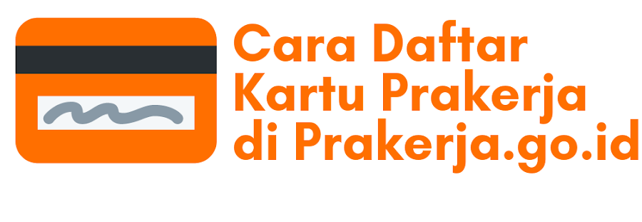 7 Cara Daftar Kartu Pra kerja di Situs Prakerja.go.id