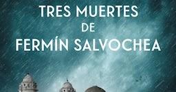 Opinión de Las tres muertes de Fermín Salvochea de Jesús Cañadas | paseando a miss cultura