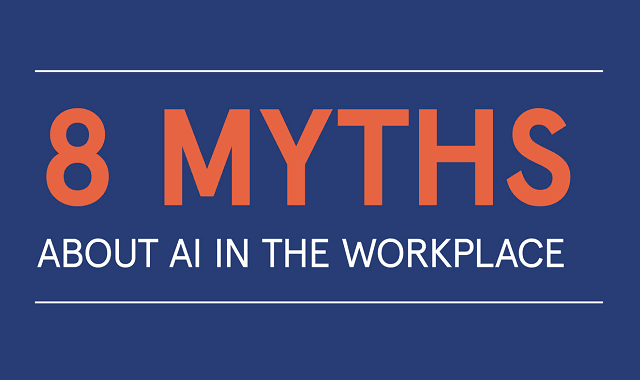 8 Myths About AI in the Workplace