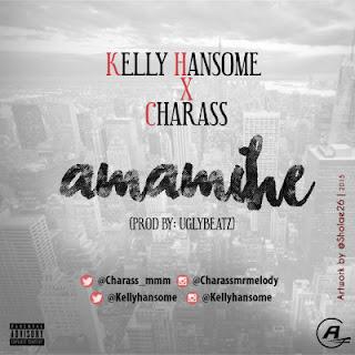 "[Nairacoded music]Charass & Kelly Hansome – ""Amamihe"""