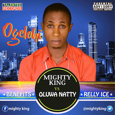MUSIC: Mighty King ft OluwaNatty, BBK, Relly Ice & Benefits - Ogelohi (Prd. S2J)