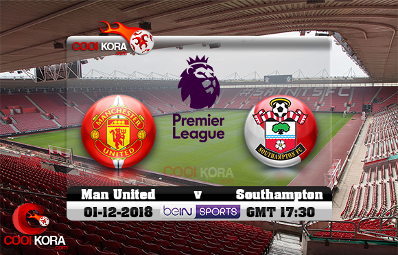 مشاهدة مباراة ساوثهامبتون ومانشستر يونايتد اليوم 1-12-2018 في الدوري الإنجليزي