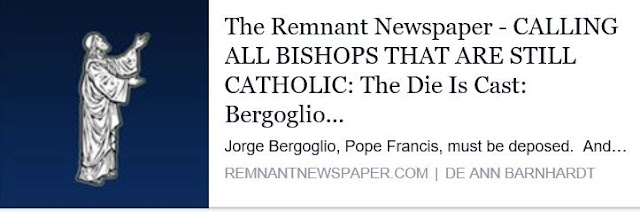 http://remnantnewspaper.com/web/index.php/fetzen-fliegen/item/2347-calling-all-bishops-that-are-still-catholic-the-die-is-cast-bergoglio-must-be-deposed