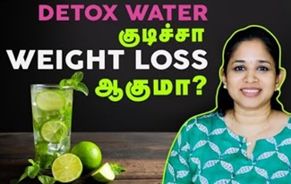 Detox Water குடிச்சா Weight குறையுமா? | Unknown Facts about Detox Water